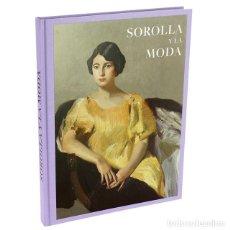 Libros: SOROLLA Y LA MODA MARTÍNEZ DE LA PERA CELADA, ELOY ; DELGADO BELLÓN, LORENA ; CARRON DE LA CARRIÈR. Lote 278446683