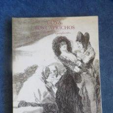Libros: GOYA LOS CAPRICHOS DIBUJOS Y AGUAFUERTES. Lote 114295575
