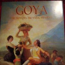 Libros: GOYA SU TIEMPO, SU VIDA, SU OBRA IMPECABLE. Lote 118012731