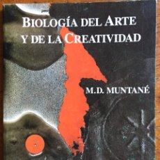 Libros: BIOLOGIA DEL ARTE Y DE LA CREATIVIDAD. MD MUNTANÉ. Lote 118020115