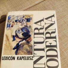 Libros: PINTURA MODERNA LEXICON KAPELUSZ. Lote 131958271
