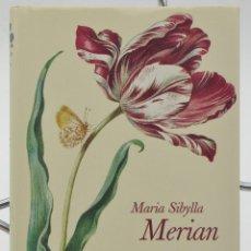 Libros: IMPORTANTE LIBRO DE MARÍA SIBYLLA MERIAN: THE NEW BOOK OF FLOWERS. Lote 135855898