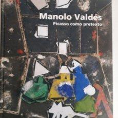 Libros: MANOLO VALDÉS. PICASSO COMO PRETEXTO. TIRADA DE 500 EJEMPLARES.. Lote 220509842