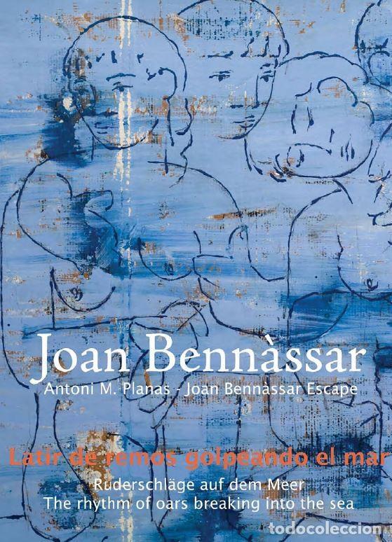 JOAN BENNÀSSAR. LATIR DE REMOS GOLPEANDO EL MAR (A. PLANAS / BENNÀSSAR, J.) CALAMBUR 2018 (Libros Nuevos - Bellas Artes, ocio y coleccionismo - Pintura)