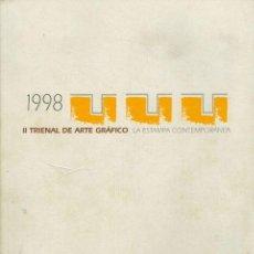 Libros: 1998. II TRIENAL DE ARTE GRÁFICO. LA ESTAMPA CONTEMPORÁNEA. Lote 147504974