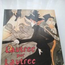 Libros: LIBRO DE LAUTREC POR LAUTREC EDITORIAL BLUME.. Lote 148739534