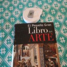 Libros: EL PEQUEÑO GRAN LIBRO DEL ARTE. Lote 148759117
