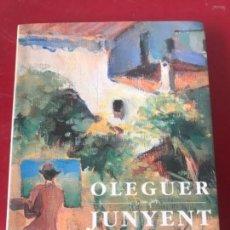 Libros: LIBRO DE OLEGUER JUNYENT. FRANCESC MIRALLES 1994 BARCELONA.. Lote 149031286