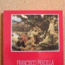 Libros: FRANCISCO PRADILLA. MUSEO MUNICIPAL, NOVIEMBRE 1987. MADRID, AYUNTAMIENTO DE MADRID, 1987.. Lote 150230630