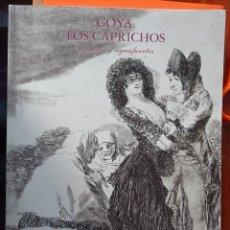 Libros: GOYA - LOS CAPRICHOS - DIBUJOS Y AGUAFUERTES. Lote 152841826