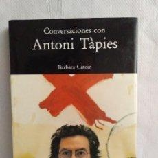 Libros: BÁRBARA CATOIR, CONVERSACIONES CON ANTONI TÀPIES. Lote 156530358