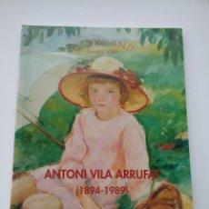 Libros: LIBRO ANTONI VILA ARRUFAT 1894-1989. GOTHSLAND GALERIA DE ARTE.. Lote 160716326