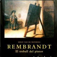 Libros: WETERING, ERNST VAN DE. REMBRANDT. EL TREBALL DEL PINTOR. 2006.. Lote 161217642