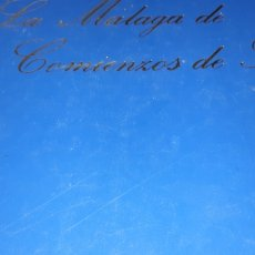 Libros: LIBRO LA MALAGA DE COMIENZOS DE SIGLO. Lote 162480734