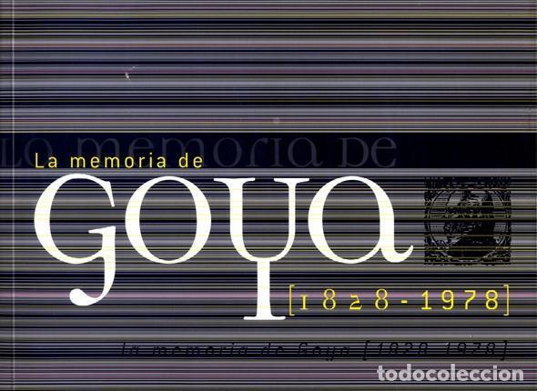 LOZANO, JUAN CARLOS (ED.). LA MEMORIA DE GOYA (1828-1978). EXPOSICIÓN EN EL MUSEO DE ZARAGOZA. 2008 (Libros Nuevos - Bellas Artes, ocio y coleccionismo - Pintura)