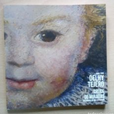 Libros: CATÁLOGO DE PINTURA, DELHY TEJERO. Lote 166037832