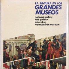 Libros: LA PINTURA EN LOS GRANDES MUSEOS. LUIS MONREA. TOMO 6. EDITORIAL PLANETA. BARCELONA, 1981. SIN ABRIR. Lote 167215676