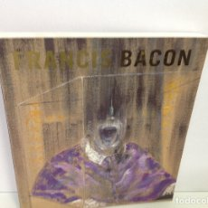 Livres: FRANCIS BACON EDICION A CARGO DE MATTHEW GALE Y CHRIS STEPHENS. Lote 167083060