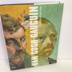 Libros: VAN GOGH Y GAUGUIN EL ESTUDIO DEL SUR. Lote 210303425