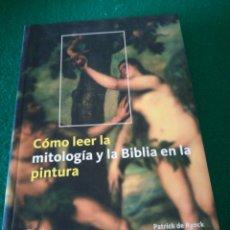 Libros: COMO LEER LA MITOLOGIA Y LA BIBLIA EN LA PINTURA. Lote 167691526