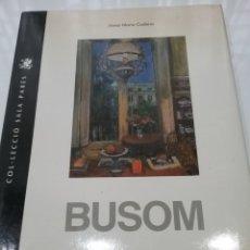 Libros: LIBRO BUSOM COLECCIÓN SALA PARÉS ACOMPAÑADA DE LITOGRAFÍA Y PRIMERA HOJA DEDICATORIA CON ACUARELA .. Lote 167790200