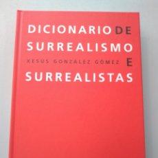 Libros: DICIONARIO DE SURREALISMO XESÚS GONZÁLEZ GÓMEZ 978848341436. Lote 168254354