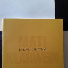 Libros: MATI KLARWEIN LA LLUM DEL SOMNI MALLORCA 2018 CATALOGO. Lote 168712993