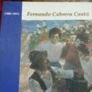 Libros: FERNANDO CABRERA CANTÓ 1866-1937. DIPUTACIÓN DE ALICANTE. AÑO 2005.MUSEO BELLAS ARTES DE GRAVINA.. Lote 169179602