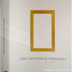 Libros: BEULAS, JOSÉ. UNA GEOGRAFÍA PERSONAL. COLECCIÓN BEULAS - SARRATE. 2006.. Lote 169402080