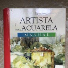 Libros: EL ARTISTA DE LA ACUARELA / GUÍA PRACTICA PARA APRENDER FÁCILMENTE LAS TÉCNICAS. Lote 171261397