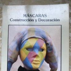 Libros: MÁSCARAS / CONSTRUCCIÓN Y DECORACIÓN/ CEAC / NUEVAS IDEAS. Lote 171264878