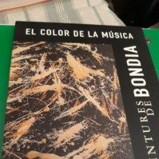 Libros: PINTURES DE BONDIA. EL COLOR DE LA MUSICA.. Lote 172225123