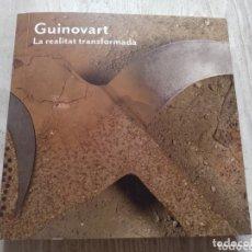 Libros: LIBRO CATÁLOGO GUINOVART LA REALITAT TRANSFORMADA 2018 FUNDACIÓ VILA CASAS. Lote 172365462