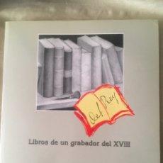 Libros: LIBRO LIBROS DE UN GRABADOR DEL XVIII. Lote 172368544