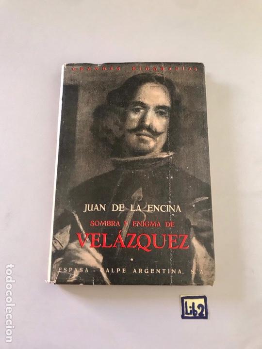 JUAN DE LA ENCINA SOMBRA Y ENIGMA DE VELAZQUEZ (Libros Nuevos - Bellas Artes, ocio y coleccionismo - Pintura)