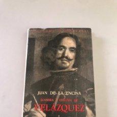 Libros: JUAN DE LA ENCINA SOMBRA Y ENIGMA DE VELAZQUEZ. Lote 180246102