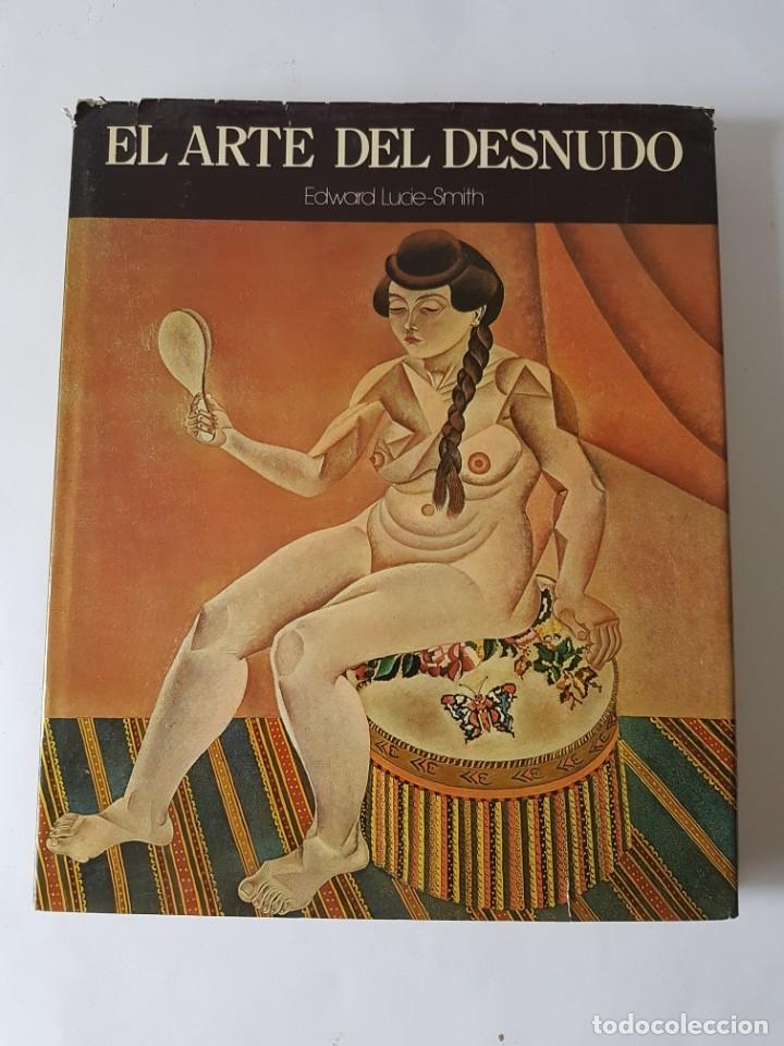 EL ARTE DEL DESNUDO. - LUCIE-SMITH, EDWARD (Libros Nuevos - Bellas Artes, ocio y coleccionismo - Pintura)