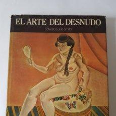 Libros: EL ARTE DEL DESNUDO. - LUCIE-SMITH, EDWARD. Lote 182674782
