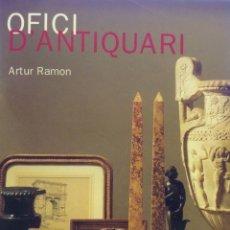 Livres: OFICI D'ANTIQUARI, ARTUR RAMON. Lote 183269346