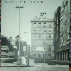 Libros: MIGUEL VIVO- PINTURAS 1994- 1998. CATALOGO DE ARTE. Lote 187531622