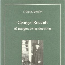 Libros: GEORGES ROUAULT . AL MARGEN DE LAS DOCTRINAS (OIHANA ROBADOR) EUNSA 2004. Lote 189754007