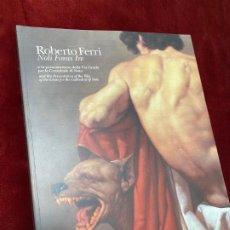 Libros: ROBERTO FERRI NOLI FORAS IRE CATALOGO PINTURA FIRMADO POR EL ARTISTA. Lote 205381263