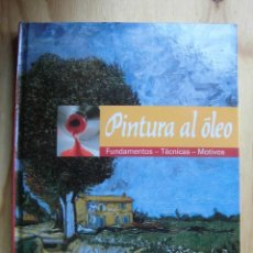 Libros: PINTURA AL ÓLEO FUNDAMENTOS TÉCNICAS MOTIVOS NGV. Lote 194166698
