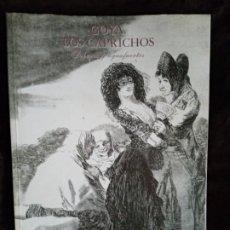 Libros: LIBRO. FRANCISCO DE GOYA. LOS CAPRICHOS. DIBUJOS Y AGUAFUERTES. AÑO 1994. 323 PGS. NUEVO.. Lote 196359977