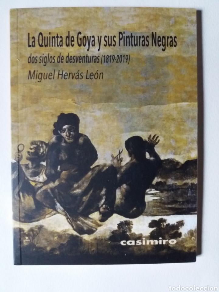 LA QUINTA DE GOYA Y SUS PINTURAS NEGRAS 1819 - 2019 MADRID - MIGUEL HERVAS - ED. CASIMIRO (Libros Nuevos - Bellas Artes, ocio y coleccionismo - Pintura)