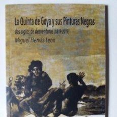 Libros: LA QUINTA DE GOYA Y SUS PINTURAS NEGRAS 1819 - 2019 MADRID - MIGUEL HERVAS - ED. CASIMIRO. Lote 194717987