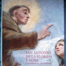 Libros: SAN ANTONIO DE LA FLORIDA Y GOYA: LA RESTAURACIÓN DE LOS FRESCOS.. Lote 199579578
