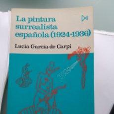Libros: LA PINTURA SURREALISTA ESPAÑOLA (1924-1936) (NUEVO). Lote 201841083