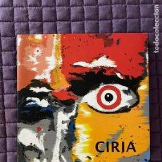 Libros: CIRIA ESPACIO ENTRE LIMITES // CATALOGO JOSE MANUEL CIRIA. Lote 203783783