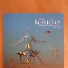 Libros: VALENTIN KOVATCHEV, RETROSPECTIVA, 1959-2007-CATÁLOGO DE LA EXPOSICIÓN EN BENALMÁDENA 2007. Lote 204599023